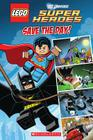 Save the Day (LEGO DC Superheroes: Comic Reader) (LEGO DC Super Heroes) Cover Image