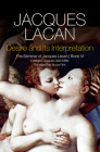 Desire and Its Interpretation: The Seminar of Jacques Lacan Cover Image
