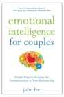 Emotional Intelligence for Couples: Simple Ways to Increase the Communication in Your Relationship Cover Image