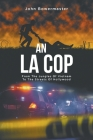 An LA Cop: From The Jungles Of Vietnam To The Streets Of Hollywood Cover Image