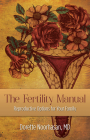The Fertility Manual: Reproductive Options for Your Family Cover Image