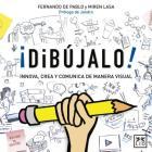 ¡dibújalo!: El Dibujo Como Una Herramienta de Trabajo Eficaz, Una Manera Innovadora de Comunicar Que Se Adapta a Cualquier Entorno (Accion Empresarial) Cover Image