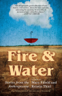 Fire & Water: Stories from the Anthropocene Cover Image