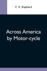 Across America By Motor-Cycle Cover Image