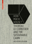 How Much House?: Thoreau, Le Corbusier and the Sustainable Cabin Cover Image