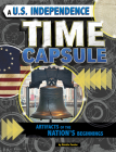 A U.S. Independence Time Capsule: Artifacts of the Nation's Beginnings Cover Image