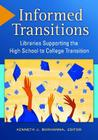 Informed Transitions: Libraries Supporting the High School to College Transition Cover Image