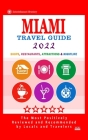 Miami Travel Guide 2022: Shops, Arts, Entertainment and Good Places to Drink and Eat in Miami, Florida (Travel Guide 2022) Cover Image