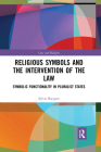 Religious Symbols and the Intervention of the Law: Symbolic Functionality in Pluralist States (Law and Religion) Cover Image