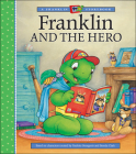 Franklin and the Hero (A Franklin TV Storybook) Cover Image