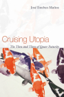Cruising Utopia: The Then and There of Queer Futurity (Sexual Cultures) Cover Image