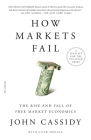 How Markets Fail: The Rise and Fall of Free Market Economics Cover Image
