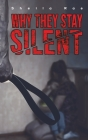 Why They Stay Silent Cover Image
