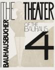Oskar Schlemmer, László Moholy-Nagy & Farkas Molnár: The Theater of the Bauhaus: Bauhausbücher 4 Cover Image