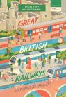 Great British Railways: 50 Things to See and Do Cover Image