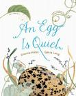 An Egg Is Quiet Cover Image