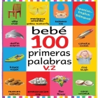 Bebé 100 primeras palabras V.2: Flash Cards in Kindle Edition, Baby First 100 Words Bilingual, Flash Cards for Babies First Spanish and English, Baby Cover Image
