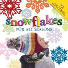 Snowflakes for All Seasons: 72 Easy-To-Make Snowflake Patterns Cover Image