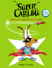 Super Caribú: Solo hay un superhéroe en la ciudad / Super Caribou: There Is Only  One Superhero In Town Cover Image