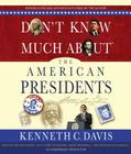 Don't Know Much about the American Presidents Cover Image