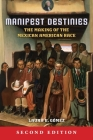 Manifest Destinies, Second Edition: The Making of the Mexican American Race Cover Image