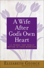 A Wife After God's Own Heart: 12 Things That Really Matter in Your Marriage Cover Image