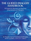 The Guided Imagery Handbook: 52 Scripts for Discovery and Recovery Using Symbols and Metaphor Cover Image