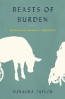 Beasts of Burden: Animal and Disability Liberation Cover Image