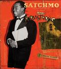 Satchmo: The Wonderful World and Art of Louis Armstrong Cover Image