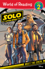 Solo: A Star Wars Story: Meet the Crew (World of Reading: Level 2) Cover Image
