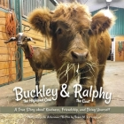 Buckley the Highland Cow and Ralphy the Goat : A True Story about Kindness, Friendship, and Being Yourself Cover Image
