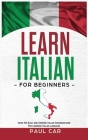 Learn Italian For Beginners: Over 100 Easy And Common Italian Conversations For Learning Italian Language Cover Image