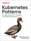 Kubernetes Patterns: Reusable Elements for Designing Cloud-Native Applications Cover Image