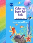Coloring book for Kids Under the Sea Theme: Coloring book for Kids Under the Sea Theme Cover Image
