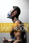 A History of British Sports Medicine Cover Image