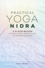 Practical Yoga Nidra: A 10-Step Method to Reduce Stress, Improve Sleep, and Restore Your Spirit Cover Image