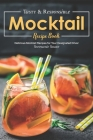 Tasty & Responsible Mocktail Recipe Book: Delicious Mocktail Recipes for Your Designated Driver Cover Image