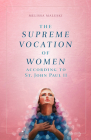 The Supreme Vocation of Women: According to St. John Paul II Cover Image