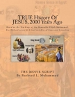 True History of Jesus 2,000 Years Ago: The Movie Script Cover Image