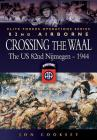 Crossing the Waal: The U.S. 82nd Airborne Division at Nijmegenelite Forces Operations Series Cover Image