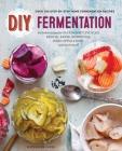 DIY Fermentation: Over 100 Step-By-Step Home Fermentation Recipes Cover Image