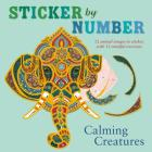 Sticker by Number: Calming Creatures: 12 Animal Images to Sticker, with 12 Mindful Exercises Cover Image