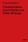 Transformative Avant-Garde & Other Writings: Krzysztof Wodiczko Cover Image