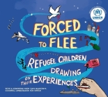 Forced to Flee: Refugee Children Drawing on their Experiences Cover Image