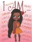 I Am: Positive Affirmations for Kids - Self-Esteem and Confidence Coloring Book For Girls - Kids Books About Diversity Cover Image