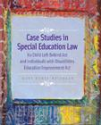 Case Studies in Special Education Law: No Child Left Behind Act and Individuals with Disabilities Education Improvement Act Cover Image