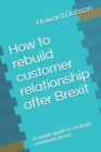 How to rebuild customer relationship after Brexit: A simple guide to strategic communications Cover Image