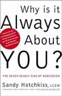 Why Is It Always About You?: The Seven Deadly Sins of Narcissism Cover Image
