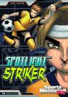 Spotlight Striker (Sports Illustrated Kids Graphic Novels) Cover Image
