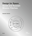 Design for Space: Soviet and Russian Mission Patches Cover Image